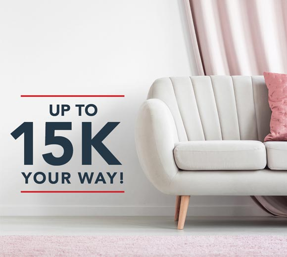 15K Your Way! A Stylish Limited Time Promo.