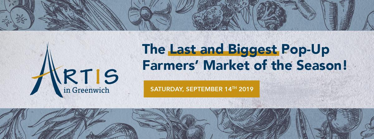 Artis in Greenwich Last Pop-Up Farmers' Market of the Season!