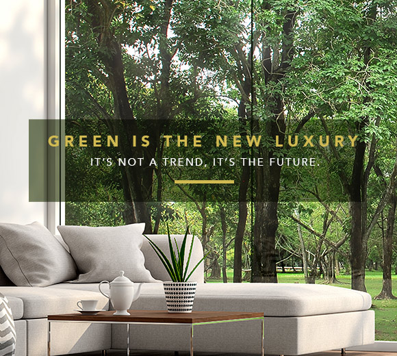 Green is the New Luxury.